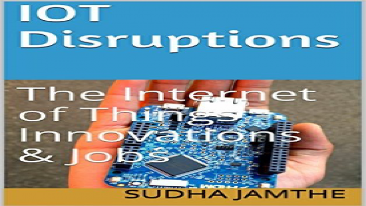 IoT Disruptions- The Internet of Things – Innovation & Jobs